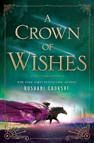 Book Review of A Crown of Wishes by Roshani Chokshi