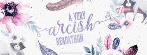 Join up in A Very Arcish Readathon hosted by Bookshelves & Paperbacks