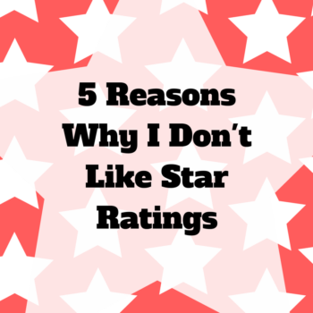 Reasons Why I Don't Like Star Ratings