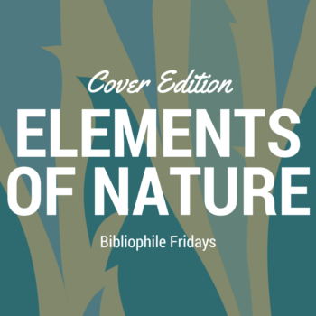 Bibliophile Fridays Elements of Nature Covers