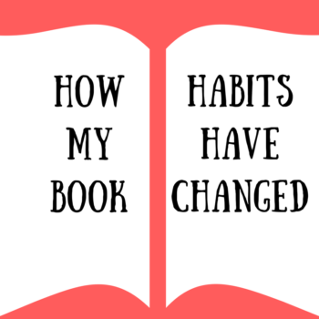 How My Book Habits Have Changed Since I Become a Book Blogger