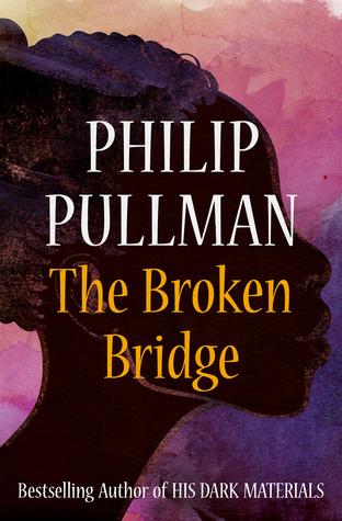 Book Review of The Broken Bridge by Philip Pullman
