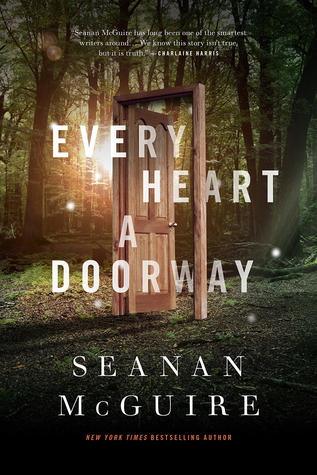 Book Review of Every Heart a Dorrway by Seanan McGuire