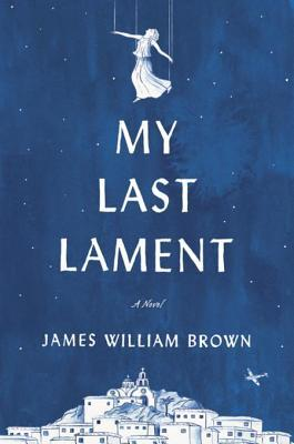 Book Review of My Last Lament by James William Brown