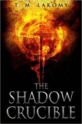 Book Review of The Shadow Crucible by T M Lakomy