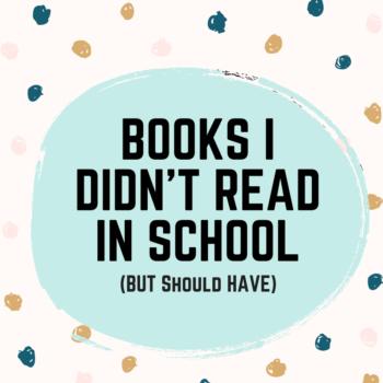 Books I Din't Read in School But Should Have Bib li o phile Friday