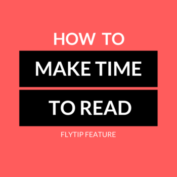 How to Make Time to Read FLYTIP
