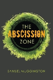 Book Review of The Abscission Zone by Samuel Muggington