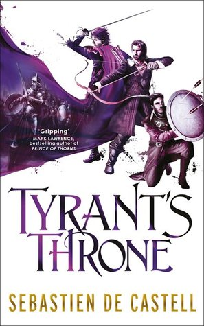 Book Review of Tyrant's Throne by Sebastien de Castell