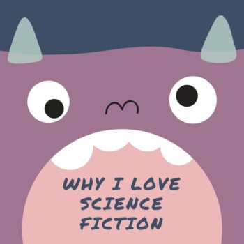 Why I Love Science Fiction Discussion