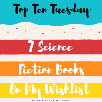 Top Ten Tuesday 7 Science Fiction Books on My Wishlist