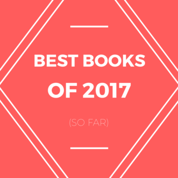 Top Ten Tuesday Best Books of 2017 So Far