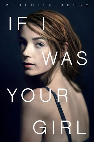 Book Review of If I Was Your Girl by Meredith Russo