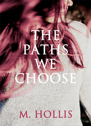 Book Review The Paths We Choose by M. Hollis