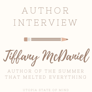 Interview of Tiffany McDaniel Author of The Summer that melted Everything