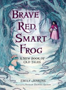 Book Review Brave Red Smart Frog by Emily Jenkins