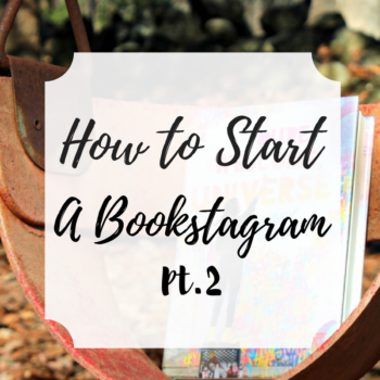 How to Start a Bookstagram Pt 2