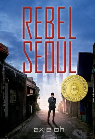 Book Review Rebel Seoul by Axie Oh