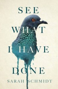 Book Review See What I Have Done by Sarah Schmidt