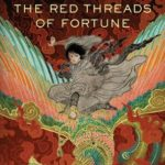 Book Review the Red Threads of Fortune by Jy Yang