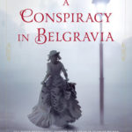Book Review of A Conspiracy in Belgravia by Sherry Thomas