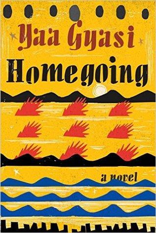Book Review Homegoing by Yaa Gyasi