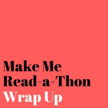 Make me read a thon wrap up