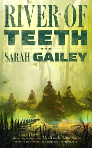 Book Review River of Teeth by Sarah Gailey