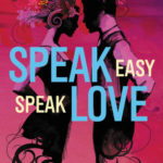 Book Review Speak Easy Speak Love by McKelle George
