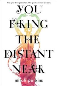 Book review you bring the distant near by mitali perkins