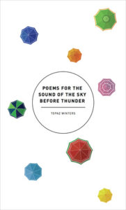 book review poems for the sound of the sky before thunder by topaz winters