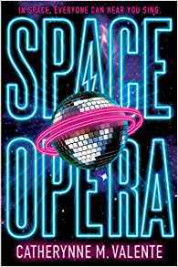 book review Space of Opera by Catherynne M Valente