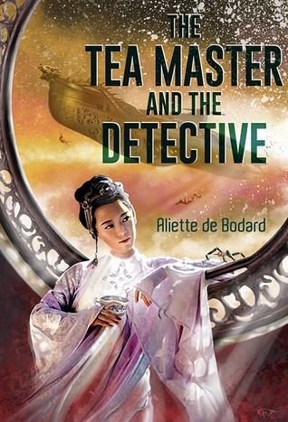 book review The Tea Master and the Detective by Aliette de Bodard