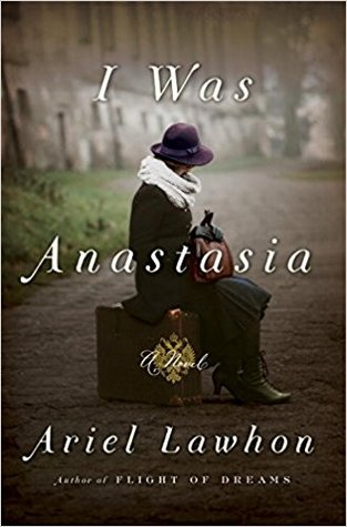 book review I was anastasia by ariel lawhon