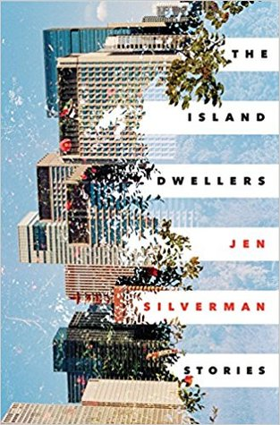 book review the island dwellers stories by jen silverman