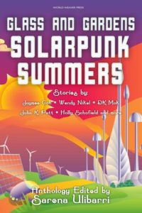 book reviews Glass and gardens solarpunk summers edited by sarena ulibarri