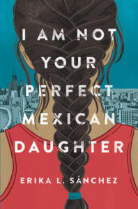 book review i am not your perfect mexican daughter by Erika L. Sánchez