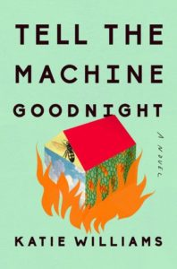 book review tell the machine goodnight by katie williams