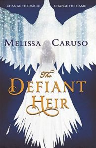 book review the defiant heir by melissa caruso
