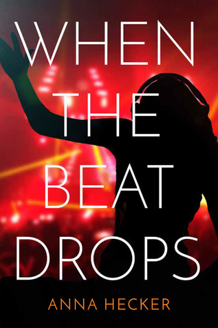 book reviews when the beat drops by anna hecker