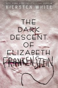 book review the dark descent of elizabeth frankenstein by kiersten white