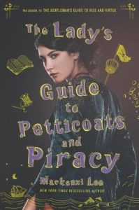 book review lady's guide to petticoats and piracy by mackenzi lee
