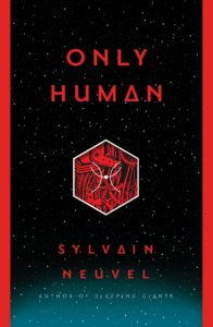 book review only human by sylvain neuvel
