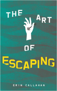 book review the art of escaping by erin callahan