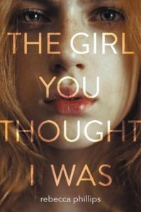 book review the girl you thought i was by rebecca phillips